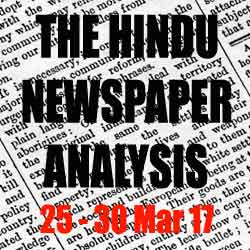 hindu analysis 25 to 30 march 2017