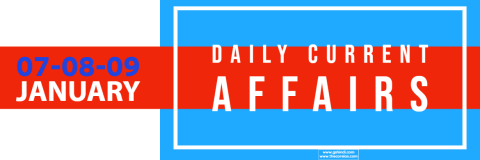 07-08-09 January DAILY CURRENT AFFAIRS
