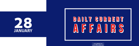 28 January daily current affairs