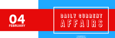 04 February DAILY CURRENT AFFAIRS